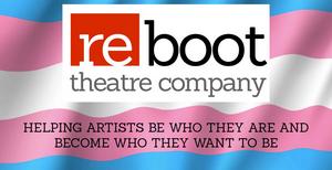 Reboot Hosts Trans/Nonbinary/Gender Nonconforming Audition Workshops