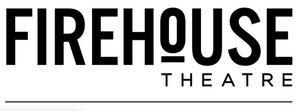 Firehouse Theatre Cancels Events Through April 5 Due to COVID-19