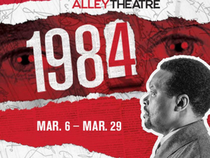 Alley Theatre Announces Patrons Can Watch Canceled Production Of 1984 At Home