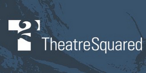 TheatreSquared Announces Postponements In Response To COVID-19 Concerns