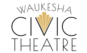 Waukesha Civic Theatre Announces Cancellations and Postponements