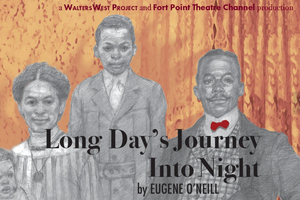 Fort Point Theatre Channel Has Canceled LONG DAY'S JOURNEY INTO NIGHT