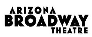 Arizona Broadway Theatre To Suspend Current Programming