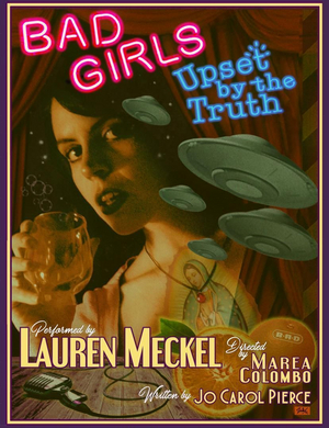 BAD GIRLS UPSET BY THE TRUTH March Productions Postponed Until Later Date