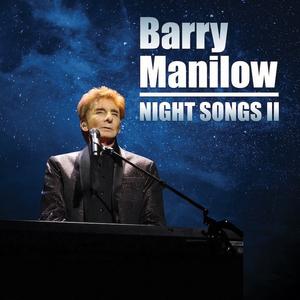 Barry Manilow Scores 27th Top 40 Album With New Studio Album, NIGHT SONGS II