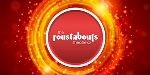 The Roustabouts Theatre Co. Puts Performances on Hold