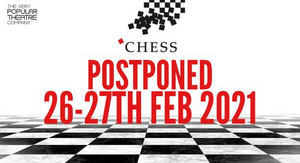 The Very Popular Theatre Company Announces Postponed Dates For CHESS