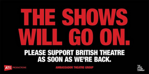 The Ambassador Theatre Group Runs 'The Shows Will Go On' Ad Campaign