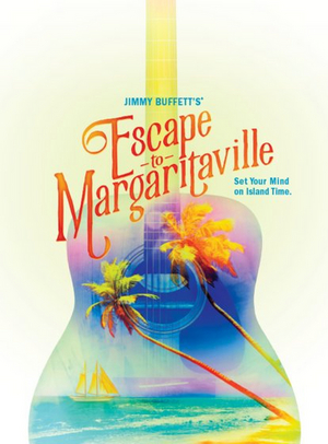 ESCAPE TO MARGARITAVILLE Canceled at Popejoy Hall