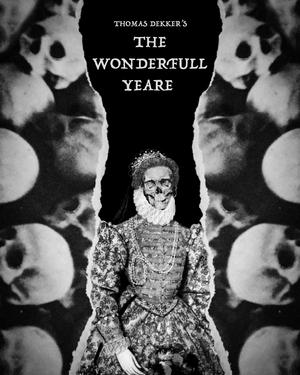 Thomas Dekker's THE WONDERFULL YEARE to Be Presented as Livestream