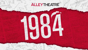 Patrons Can Now Watch The Alley Theatre's Streaming Production Of 1984