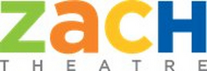 ZACH Theatre Additional Cancellations And Staff Changes