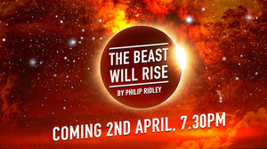 Philip Ridley Will Premiere 'The Beast Will Rise' Series of Online Monologues