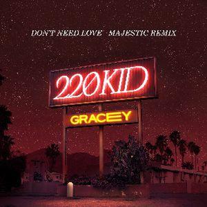 Majestic Remixes 220 Kid Single 'Don't Need Love'