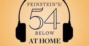 Feinstein's/54 Below Will Premiere Four New Shows Online Including THE JONATHAN LARSON PROJECT and More