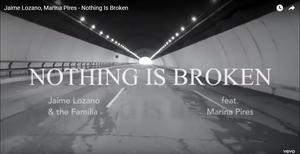 VIDEO: JAIME LOZANO y MARINA PIRES envían también su mensaje NOTHING IS BROKEN