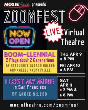 MOXIE Theatre has live virtual theatre for you to enjoy with ZOOMFEST