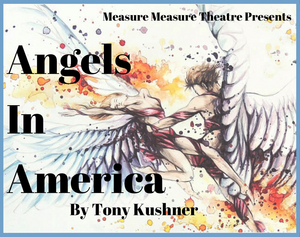 Measure for Measure Theatre Presents ANGELS IN AMERICA Free Virtual Reading (CANCELLED)
