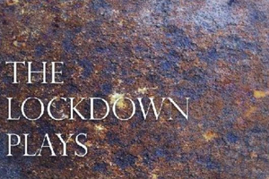 New Theatre Writing Podcast, THE LOCKDOWN PLAYS, is Released Today