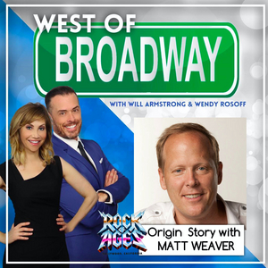 Podcast: West of Broadway- The ROCK OF AGES Origin Story with Matt Weaver
