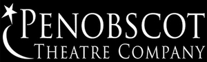 Penobscot Theatre Company Announces Temporary Closure