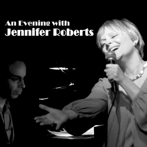 BWW CD Review: AN EVENING WITH JENNIFER ROBERTS Should Be A Daily Indulgence