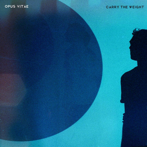 Opus Vitae Shares New Rock Song 'Carry The Weight'