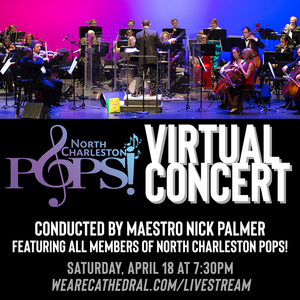 North Charleston POPS! Announces 2020-2021 Season and Plans to Play Virtual Concert Saturday Evening