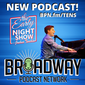Broadway Podcast Network Launches THE EARLY NIGHT SHOW WITH JOSHUA TURCHIN