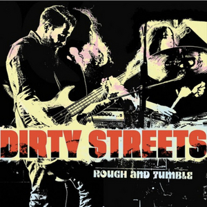 Dirty Streets Share New Single From Their Latest LP
