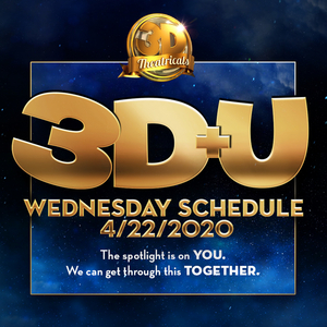 3-D Theatricals Announces April 22 Line-up For 3D+U Online Series Of Classes, Talkbacks, Workouts and More