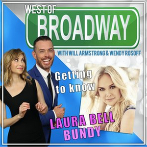 Podcast: West of Broadway- Getting to Know Laura Bell Bundy