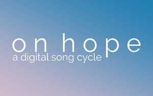 Sophie Isaacs, Joanne Clifton, Christina Bennington and More Announced for ON HOPE: A DIGITAL SONG CYCLE