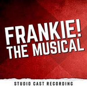 FRANKIE! THE MUSICAL Concept Album Featuring Caitlin Kinnunen, Jason Gotay and More to be Released in May