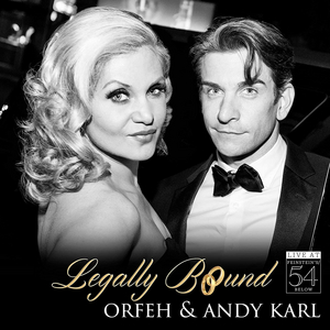BWW CD Review: LEGALLY BOUND LIVE AT FEINSTEIN'S/54 BELOW by Orfeh and Andy Karl Is Almost Criminally Great Fun