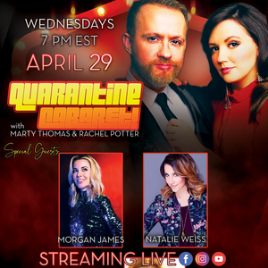 Natalie Weiss and Morgan James to Appear on Rachel Potter and Marty Thomas' QUARANTINE CABARET