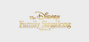 ABC Announces THE DISNEY FAMILY SINGALONG: VOLUME II