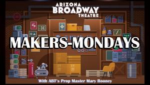 Arizona Broadway Theatre Announces Online Crafting Series MAKERS-MONDAYS