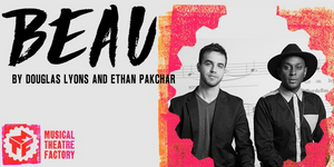Musical Theatre Factory's TUNE IN TUESDAYS Continues With Douglas Lyons and Ethan Pakchar's BEAU