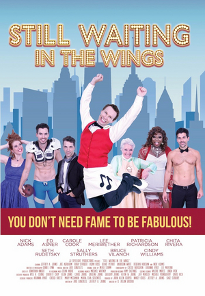 New Movie Musical STILL WAITING IN THE WINGS Featuring  Chita Rivera, Seth Rudetsky & More is Available for Pre-Order