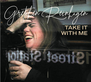 BWW CD Review: Gretchen Reinhagen Brings Her A-Game With Her Album TAKE IT WITH ME
