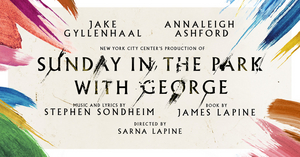 London Production of SUNDAY IN THE PARK WITH GEORGE, Starring Jake Gyllenhaal and Annaleigh Ashford, is Postponed