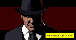 THE BLACKLIST Season Finale to Feature Graphic Novel-Style Animation