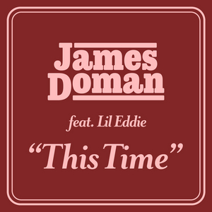 James Doman Links Up with Lil Eddie on New Single 'This Time'