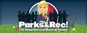 Bob & Tobly McSmith Are Working on PARKS & REC! THE UNAUTHORIZED MUSICAL PARODY
