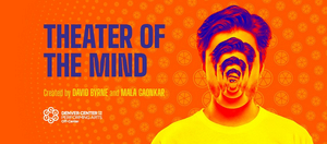 Denver World Premiere of David Byrne and Mala Gaonkar's THEATER OF THE MIND Postponed
