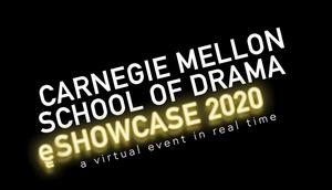 Carnegie Mellon School of Drama 'eShowcase' Highlights Graduates' Talents for Industry Pros