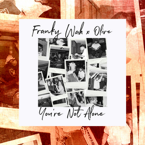 Franky Wah Delivers Rework of Olive Classic 'You're Not Alone'