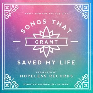 Hopeless Records and Sub City Announce Annual 'Songs That Saved My Life' Grant