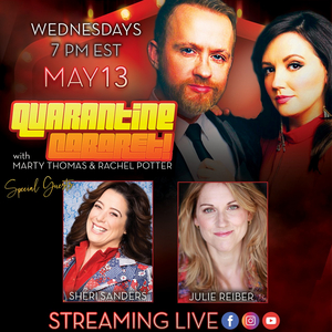 Julie Reiber and Sheri Sanders to Appear on Rachel Potter and Marty Thomas' QUARANTINE CABARET